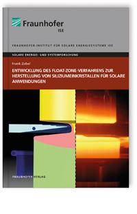 Buch: Entwicklung des Float-Zone-Verfahrens zur Herstellung von Siliziumeinkristallen für solare Anwendungen