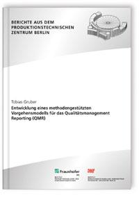 Buch: Entwicklung eines methodengestützten Vorgehensmodells für das Qualitätsmanagement Reporting (QMR)