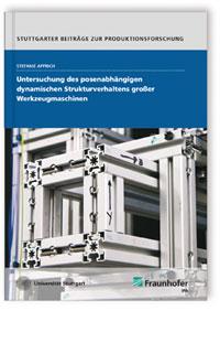 Buch: Untersuchung des posenabhängigen dynamischen Strukturverhaltens großer Werkzeugmaschinen