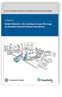 Buch: Mobile Robotik in der bandsynchronen Montage zur flexiblen Mensch-Roboter-Interaktion