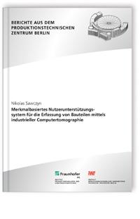 Buch: Merkmalbasiertes Nutzerunterstützungssystem für die Erfassung von Bauteilen mittels  industrieller Computertomographie.