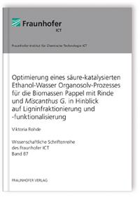 Buch: Optimierung eines säure-katalysierten Ethanol-Wasser Organosolv-Prozesses für die Biomassen Pappel mit Rinde und Miscanthus G. in Hinblick auf Ligninfraktionierung und -funktionalisierung