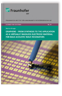 Buch: Graphene - from Synthesis to the Application as a Virtually Massless Electrode Material for Bulk Acoustic Wave Resonators