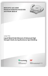 Buch: Liquid Metal Embrittlement of Advanced High Strength Steels during Resistance Spot Welding.