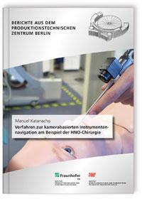 Buch: Verfahren zur kamerabasierten Instrumentennavigation am Beispiel der HNO-Chirurgie.