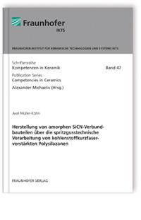 Buch: Herstellung von amorphen SiCN-Verbundbauteilen über die spritzgusstechnische  Verarbeitung von kohlenstoffkurzfaserverstärkten Polysilazanen