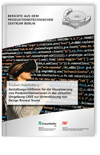 Buch: Gestaltungsrichtlinien für die Visualisierung von Produktinformationen in der virtuellen Umgebung CAVE zur Unterstützung von Design Review Teams