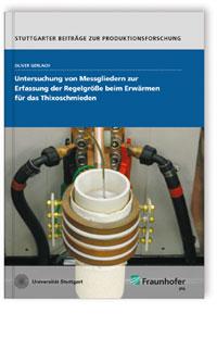 Buch: Untersuchung von Messgliedern zur Erfassung der Regelgröße beim Erwärmen für das Thixoschmieden