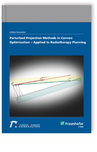 Buch: Perturbed Projection Methods in Convex Optimization - Applied to Radiotherapy Planning