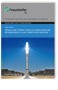 Buch: Optical and Thermo-Hydraulic Simulation and Optimization of Solar Tower Plant Receivers