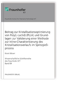 Buch: Beitrag zur Kristallisationsoptimierung von Poly(L-Lactid) (PLLA) und Grundlagen zur Validierung einer Methode zur Inline-Charakterisierung des Kristallisationsverlaufs im Spritzgießprozess