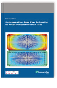 Buch: Continuous Adjoint-Based Shape Optimization for Particle Transport Problems in Fluids