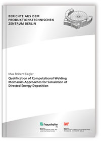 Buch: Qualification of computational welding mechanics approaches for simulation of directed energy deposition.