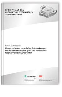 Buch: Einsatzverhalten keramischer Fräswerkzeuge bei der Zerspanung von glas- und kohlenstofffaserverstärkten Kunststoffen.