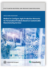Buch: Method to Configure Agile Production Networks for Personalised Products Based on Customisable Manufacturing Services