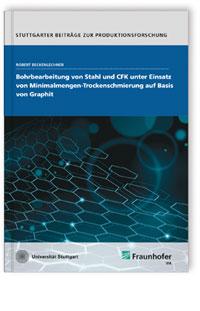 Buch: Bohrbearbeitung von Stahl und CFK unter Einsatz von Minimalmengen-Trockenschmierung auf Basis von Graphit