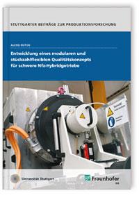 Buch: Entwicklung eines modularen und stückzahlflexiblen Qualitätskonzepts für schwere Nfz-Hybridgetriebe.