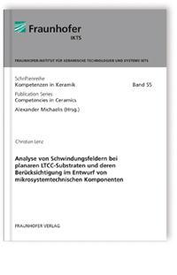 Buch: Analyse von Schwindungsfeldern bei planaren LTCC-Substraten und deren Berücksichtigung im Entwurf von mikrosystemtechnischen Komponenten.