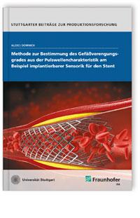 Buch: Methode zur Bestimmung des Gefäßverengungsgrades aus der Pulswellencharakteristik am Beispiel implantierbarer Sensorik für den Stent