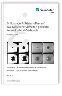 Buch: Einfluss von Adhäsivstoffen auf das ballistische Verhalten geklebter Keramik-Metall-Verbunde
