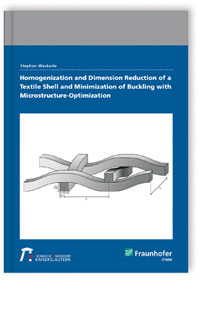Buch: Homogenization and Dimension Reduction of a Textile Shell and Minimization of Buckling with Microstructure-Optimization