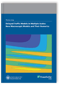 Buch: Delayed Traffic Models in Multiple Scales: New Macroscopic Models And Their Numerics