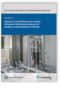 Buch: Beitrag zur Entwicklung eines energieeffizienten Elektrolyseverfahrens für Neodym in geschmolzenen Chloriden