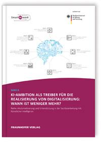 Buch: KI-Ambition als Treiber für die Realisierung von Digitalisierung: Wann ist weniger mehr?