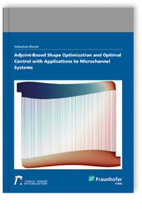 Buch: Adjoint-Based Shape Optimization and Optimal Control with Applications to Microchannel Systems