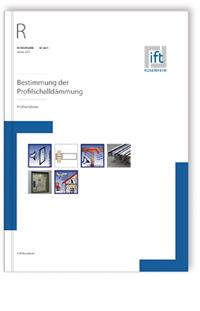 Merkblatt: ift-Richtlinie SC-08/1, Januar 2017. Bestimmung der Profilschalldämmung - Prüfverfahren