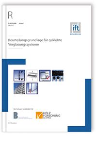 Merkblatt: ift-Richtlinie VE-08/4, März 2017. Beurteilungsgrundlage für geklebte Verglasungssysteme