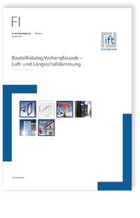 Merkblatt: ift-Fachinformation SC-11/1, Oktober 2017. Bauteilkatalog Vorhangfassade - Luft- und Längsschalldämmung
