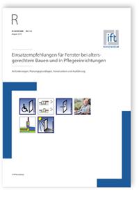 Merkblatt: ift-Richtlinie FE-17/2, August 2019. Einsatzempfehlungen für Fenster bei altersgerechtem Bauen und in Pflegeeinrichtungen