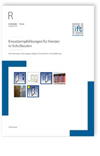 Merkblatt: ift-Richtlinie FE-16/2, Dezember 2019. Einsatzempfehlungen für Fenster in Schulbauten. Anforderungen, Planungsgrundlagen, Konstruktion und Ausführung