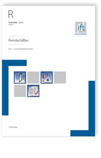 Merkblatt: ift-Richtlinie LU-01/2, Juli 2021. Fensterlüfter - Teil 1: Leistungseigenschaften