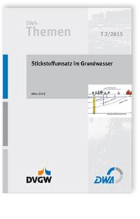 Buch: DWA-Themen T 2/2015, März 2015. Stickstoffumsatz im Grundwasser