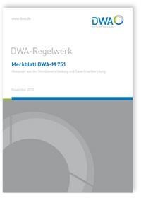 Merkblatt: Merkblatt DWA-M 751, November 2015. Abwasser aus der Gemüseverarbeitung und Sauerkrautbereitung