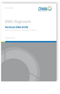 Merkblatt: Merkblatt DWA-M 550, November 2015. Dezentrale Maßnahmen zur Hochwasserminderung