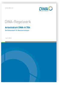 Merkblatt: Arbeitsblatt DWA-A 704, April 2016. Betriebsanalytik für Abwasseranlagen