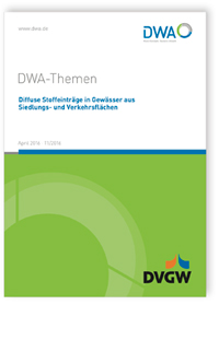 Buch: DWA-Themen T1/2016, April 2016. Diffuse Stoffeinträge in Gewässer aus Siedlungs- und Verkehrsflächen