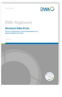 Merkblatt: Merkblatt DWA-M 624, Juni 2016. Risiken an Badestellen und Freizeitgewässern aus gewässerhygienischer Sicht