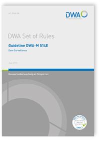 Merkblatt: Guideline DWA-M 514E, July 2011. Dam Surveillance