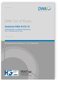 Merkblatt: Guideline DWA-M 512-1E, February 2012. Sealing Systems in Hydraulic Engineering. Part 1: Earthwork Structures