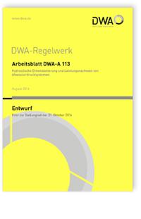 Merkblatt: Arbeitsblatt DWA-A 113 Entwurf, August 2016. Hydraulische Dimensionierung und Leistungsnachweis von Abwasserdrucksystemen