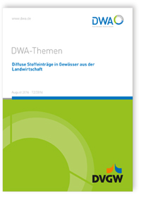 Buch: DWA-Themen T2/2016, August 2016. Diffuse Stoffeinträge in Gewässer aus der Landwirtschaft