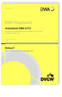 Merkblatt: Arbeitsblatt DWA-A 912 Entwurf, September 2016. Grundsätze und Maßnahmen einer gewässerschützenden Landbewirtschaftung