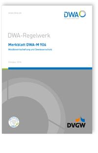 Merkblatt: Merkblatt DWA-M 906, Oktober 2016. Waldbewirtschaftung und Gewässerschutz