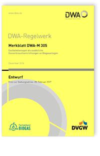Merkblatt: Merkblatt DWA-M 305 Entwurf, Dezember 2016. Gasfackelanlagen als zusätzliche Gasverbrauchseinrichtungen an Biogasanlagen