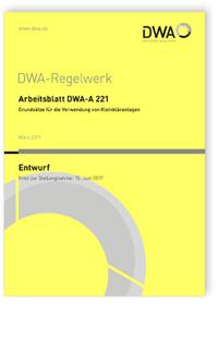 Merkblatt: Arbeitsblatt DWA-A 221 Entwurf, März 2017. Grundsätze für die Verwendung von Kleinkläranlagen