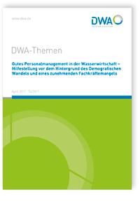 Buch: DWA-Themen T4/2017, April 2017. Gutes Personalmanagement in der Wasserwirtschaft - Hilfestellung vor dem Hintergrund des Demografischen Wandels und eines zunehmenden Fachkräftemangels
